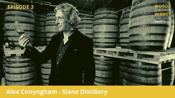 Words on Whiskey - Ep 3 - June 17 - Alex Conyngham - Slane Distillery