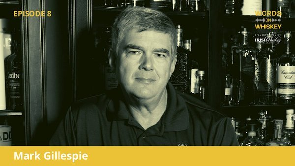 Words on Whiskey - Ep 8 - July 22nd - Mark Gillespie