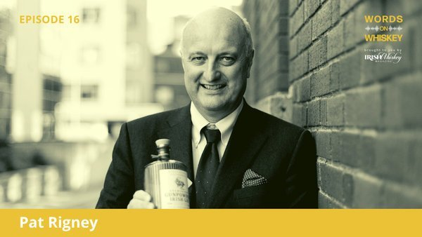 Words on Whiskey - Ep16 - Sept 16th - Pat Rigney