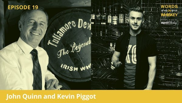 Words on Whiskey - Ep19 - Oct 7th - John Quinn and Kevin Piggot