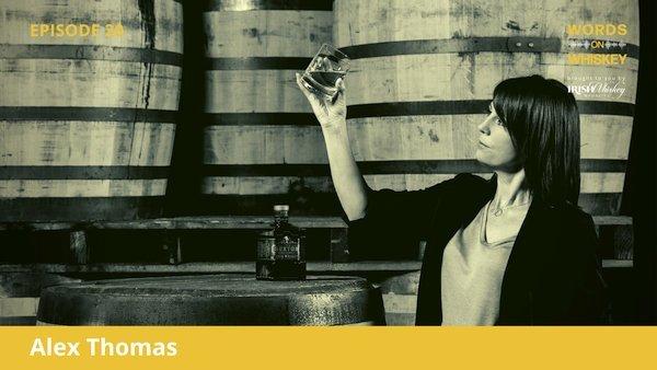 Words on Whiskey - Ep20 - Oct 14th - Alex Thomas