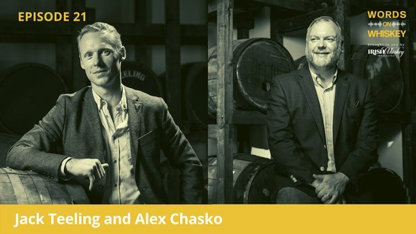 Words on Whiskey - Ep21 - Oct 21st - Jack Teeling and Alex Chasko
