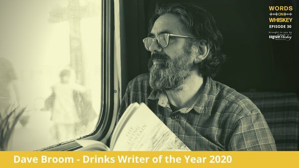 Irish Whiskey Magazine - Words on Whiskey - Ep30 - Jan 6th - Dave Broom