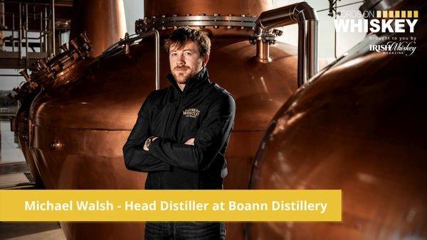 Irish Whiskey Magazine - Words on Whisksey - EP 38 - Michael Walsh